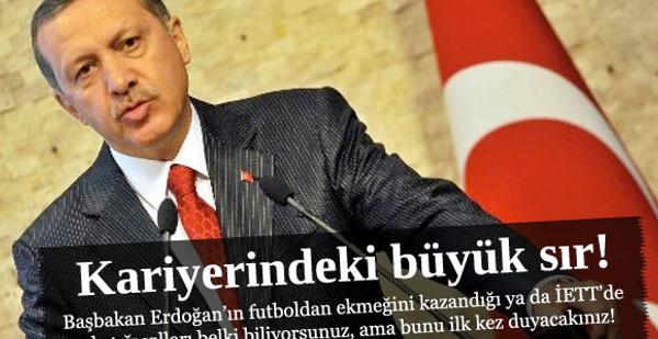 İşte Erdoğan'ın kariyerindeki büyük sır