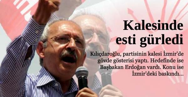 Kılıçdaroğlu İzmir'de esti gürledi
