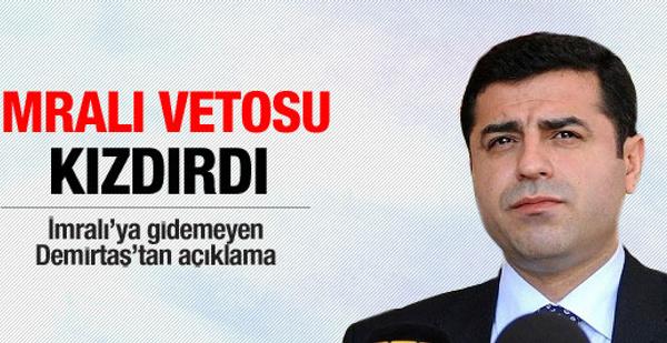 İmralı vetosu Demirtaş'ı kızdırdı
