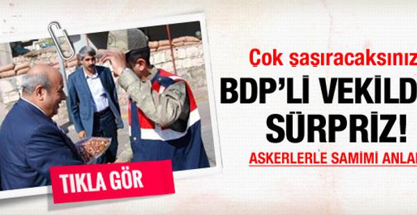 BDP'li vekilden askerlere sürpriz
