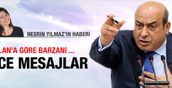 Kaplan'dan Barzani'ye ince mesajlar