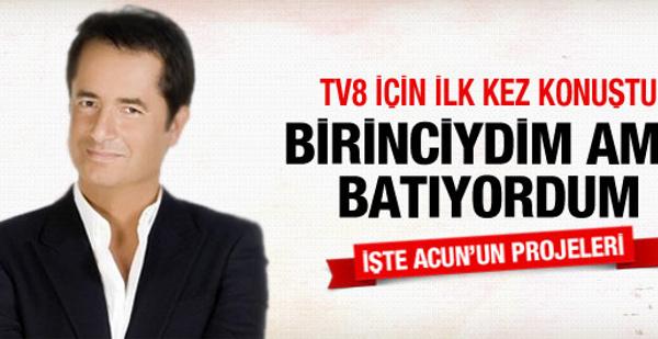 Acun Ilıcalı TV8 projelerini ilk kez anlattı