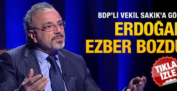 Sakık'a göre 'Erdoğan Ezber Bozdu'