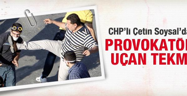 CHP'li eski vekilden provokatöre uçan  tekme!