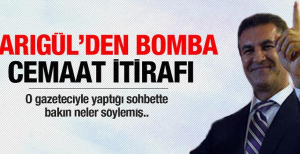 Sarıgül'den bomba cemaat itirafı