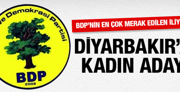 İşte BDP'nin Diyarbakır adayı