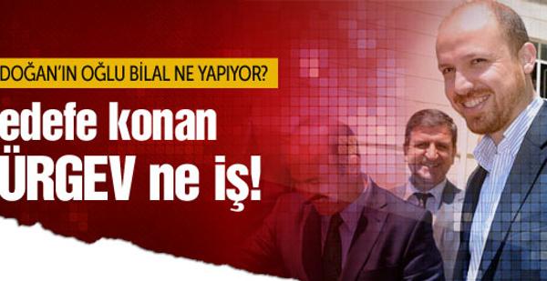 Bilal Erdoğan'ın TÜRGEV'le alakası ne?
