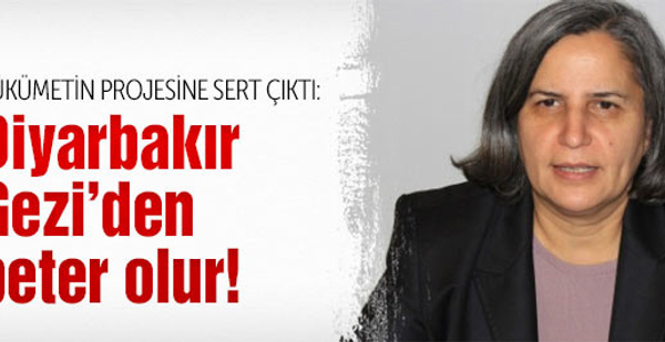 Kışanak'tan Diyarbakır Gezi'den beter olur tehdidi!
