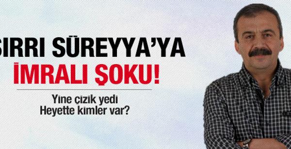 Sırrı Süreyya'ya İmralı şoku!
