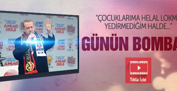 Erdoğan: Evlatlarıma helal lokma yedirmediğim halde