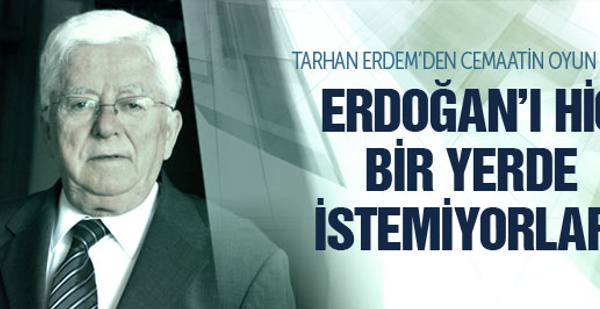 Tarhan Erdem cemaatin planını açıkladı