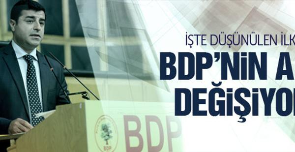 BDP'nin adı değişiyor! İşte öne çıkan yeni isim
