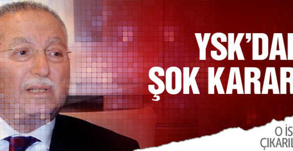 YSK'dan Ekmeleddin İhsanoğlu'na şok karar!
