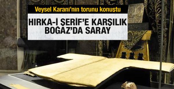 Hırka-i Şerif'e karşılık Boğaz'da saray