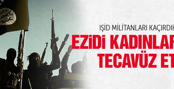 IŞİD militanları Ezidi kadınlara tecavüz etti
