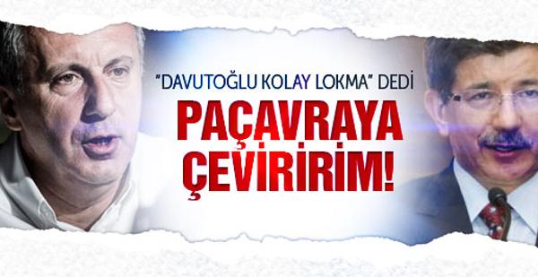 İnce, yerden yere vurdu: Davutoğlu'nu paçavraya çeviririm