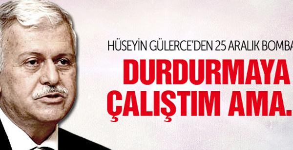Hüseyin Gülerce'den 17-25 Aralık bombaları!