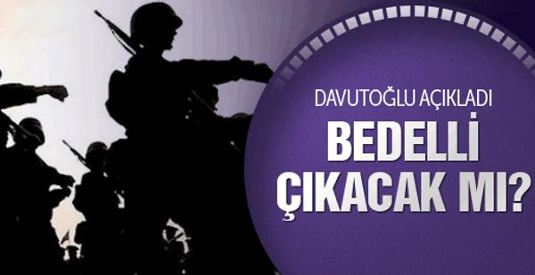 Bedelli askerlik çıkacak mı Davutoğlu açıkladı