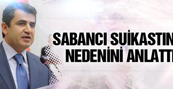 HDP'li vekil Sabancı cinayetinin sebebini anlattı!