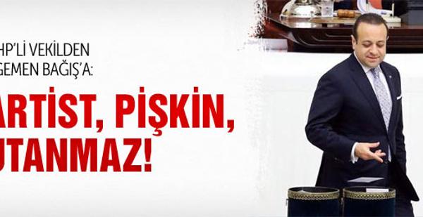 CHP'li vekilden Bağış'a: Pişkin, utanmaz, artist!