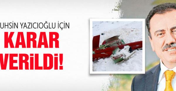 Muhsin Yazıcıoğlu için karar çıktı!
