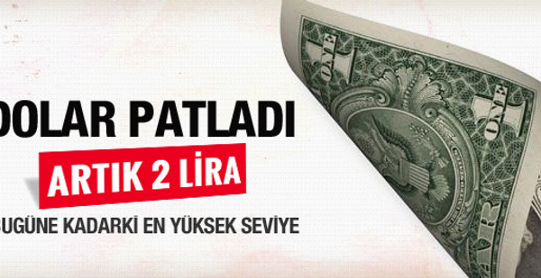 1 Dolar 2 TL oldu  SON DAKİKA!