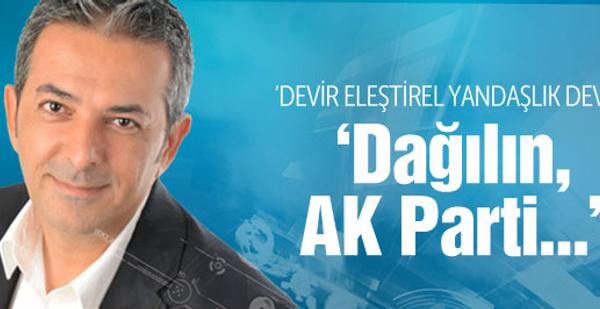 'Dağılın AK Parti gitmiyor' Akif Beki'den flaş yazı