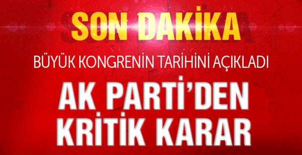 AK Parti'den MKYK sonrası flaş açıklama büyük kongre ne zaman?