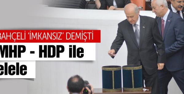 MHP ve HDP elele! Bahçeli 'imkansız' demişti