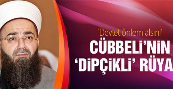 Cübbeli'den devlete 'dipçikli' rüya uyarısı