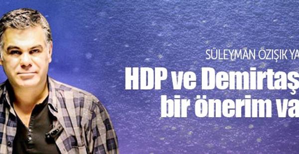 Selahattin Demirtaş'a öyle bir öneride bulundu ki...