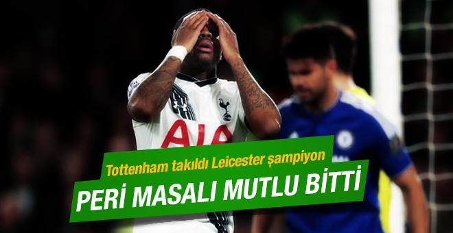 Tottenham takıldı Leicester City şampiyon