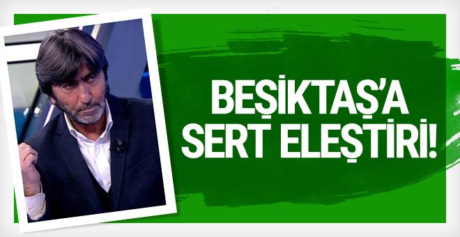 Rıdvan Dilmen'den Beşiktaş'a sert eleştiri