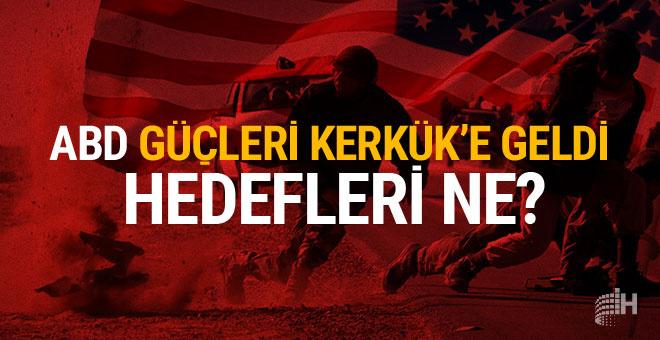 Pentagon: ABD güçleri Kerkük'te!
