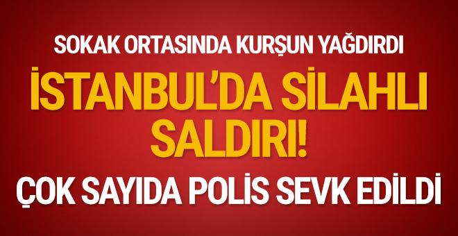 İstanbul'da silahlı saldırı: Sokak ortasında kurşun yağdırdı!