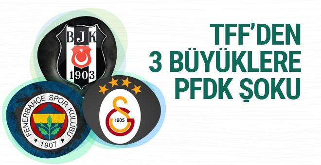 TFF'den 3 Büyüklere PFDK şoku