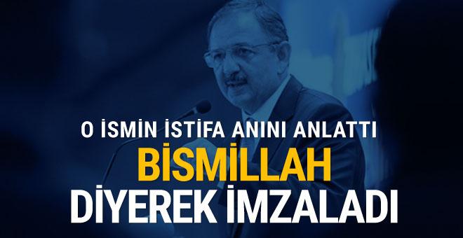 Özhaseki'den çarpıcı istifa açıklaması: Bismillah dedi imzaladı
