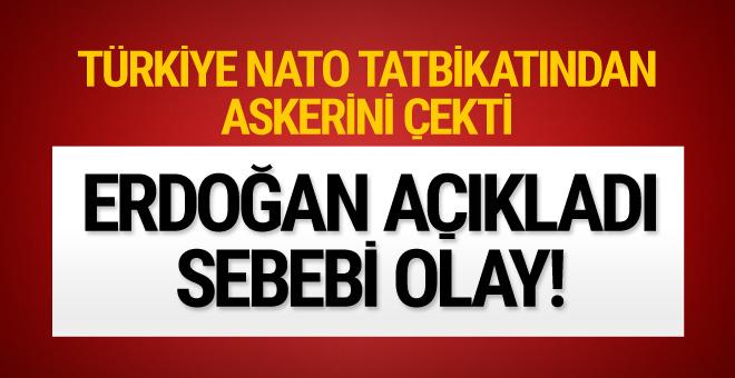 Erdoğan açıkladı! Türkiye NATO tatbikatından askerini çekti sebebi olay