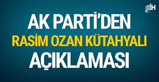 AK Parti'den Rasim Ozan Kütahyalı açıklaması