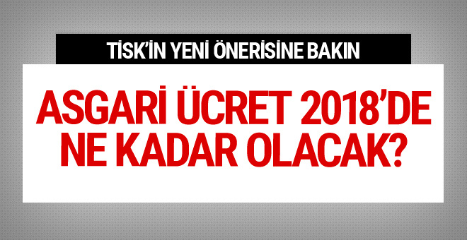 Asgari ücret 2018 zamlı yeni maaşlar TİSK'ten yeni öneri