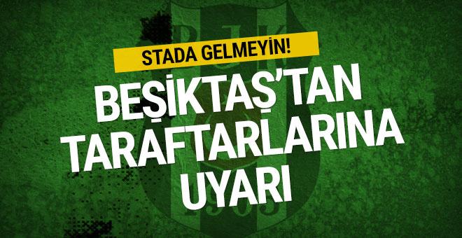 Beşiktaş'tan taraftara uyarı! Stada gelmeyin…