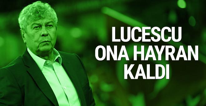 Mircea Lucescu ona hayran kaldı