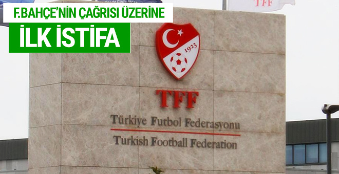 TFF'den Fenerbahçe için istifa etti