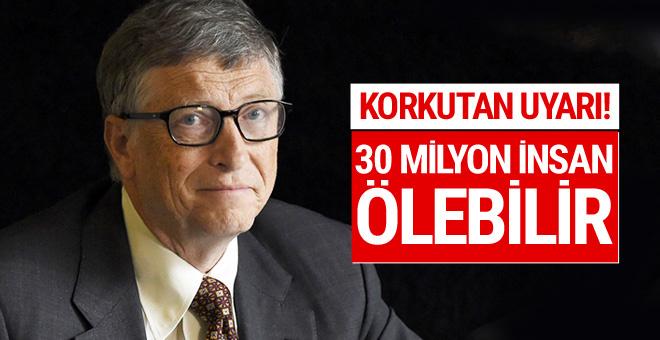 Bill Gates'ten insanlık için korkutan uyarı!
