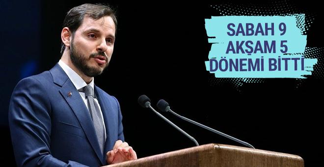 Berat Albayrak: Sabah 9 akşam 5 dönemi bitti!