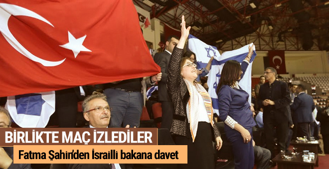 İsralli bakandan Gaziantep'e ziyaret Fatma Şahin'le maç izlediler!