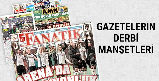 Gazetelerin Galatasaray Beşiktaş derbisi manşetleri