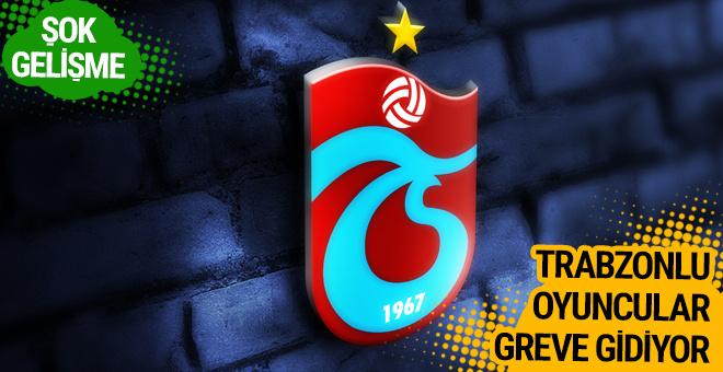 Trabzonspor'a şok! Oyuncular greve gidiyor!