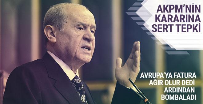 Bahçeli'den AKPM'nin kararına tepki: Tam bir densizlik!
