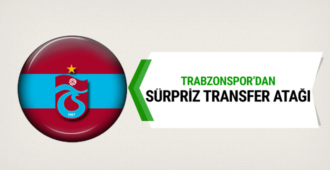 Trabzonspor'dan sürpriz transfer atağı